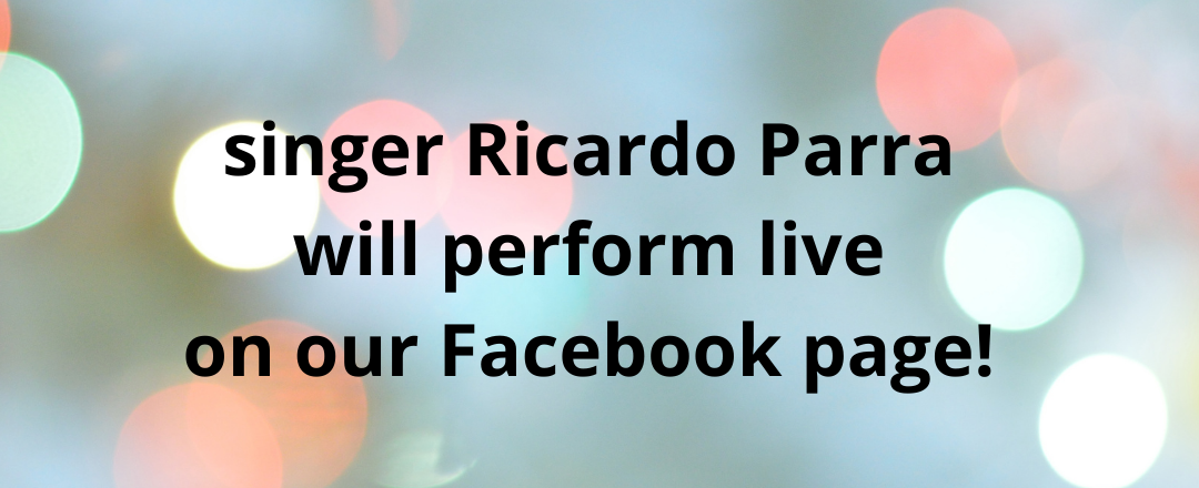 April 22 at 7 PM singer Ricardo Parra will perform live on our Facebook page!